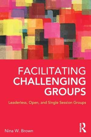 Facilitating Challenging Groups