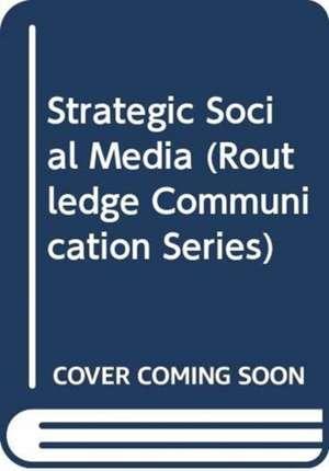 Strategic Social Media de Kelli Matthews