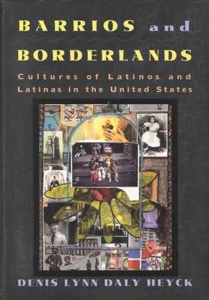 Barrios and Borderlands imagine