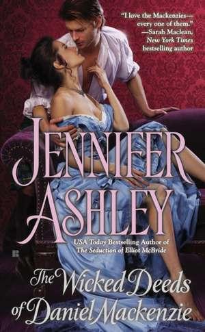 The Wicked Deeds of Daniel MacKenzie de Jennifer Ashley