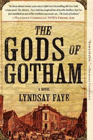 The Gods of Gotham de Lyndsay Faye