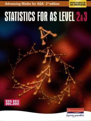 Advancing Maths for AQA: Statistics 2 & 3 (SS2 & SS3)