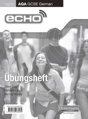 Gray, O: Echo AQA GCSE German Higher Workbook 8 Pack