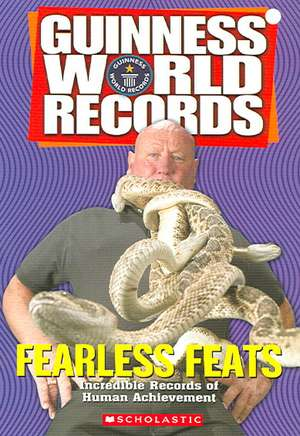 Fearless Feats:  Incredible Records of Human Achievement de Laurie Calkhoven