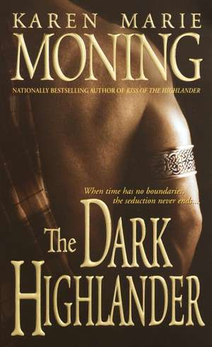 The Dark Highlander de Karen Marie Moning