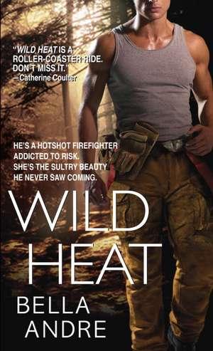 Wild Heat de Bella Andre