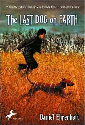 The Last Dog on Earth de Daniel Ehrenhaft