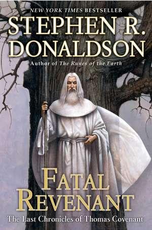 Fatal Revenant:  The Last Chronicles of Thomas Covenant de Stephen R. Donaldson
