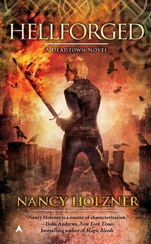Hellforged: A Deadtown Novel de Nancy Holzner