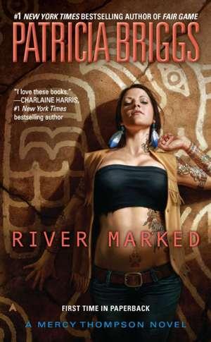 River Marked de Patricia Briggs