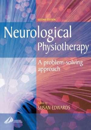 Neurological Physiotherapy: A Problem-Solving Approach de Susan Edwards