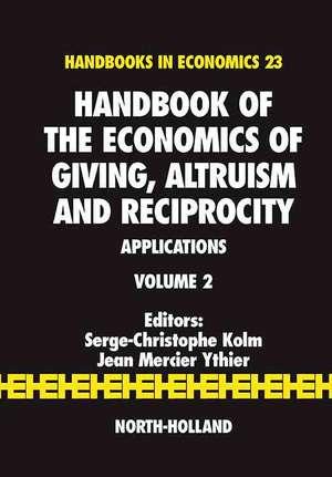 Handbook of the Economics of Giving, Altruism and Reciprocity: Applications de Serge-Christophe Kolm