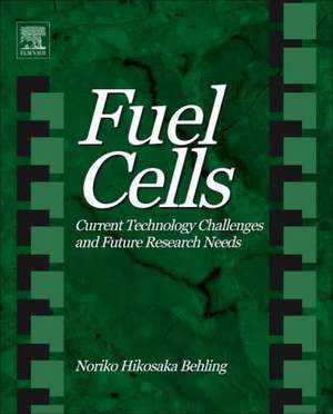 Fuel Cells: Current Technology Challenges and Future Research Needs de Noriko Hikosaka Behling