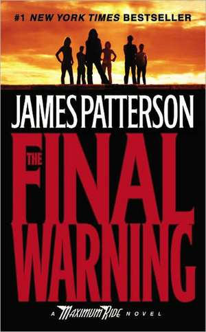 The Final Warning: A Maximum Ride Novel de James Patterson