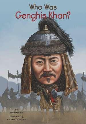 Who Was Genghis Khan? de Nico Medina