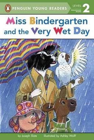 Miss Bindergarten and the Very Wet Day de Joseph Slate