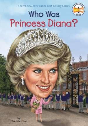 Who Was Princess Diana? de Ellen Labrecque