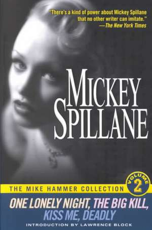 The Mike Hammer Collection, Volume 2: One Lonely Night, The Big Kill, Kiss Me, Deadly