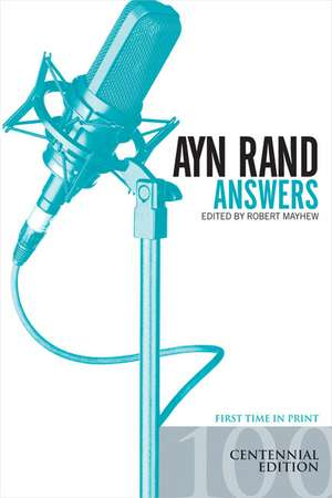 Ayn Rand Answers:  The Best of Her Q & A de Ayn Rand