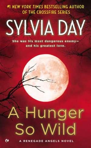A Hunger So Wild de Sylvia Day
