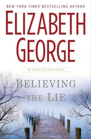 George, E: Believing the Lie de Elizabeth George