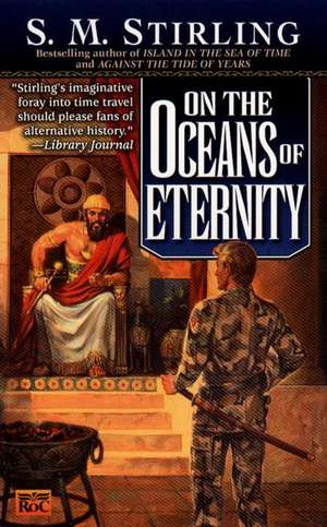 On the Oceans of Eternity de S. M. Stirling