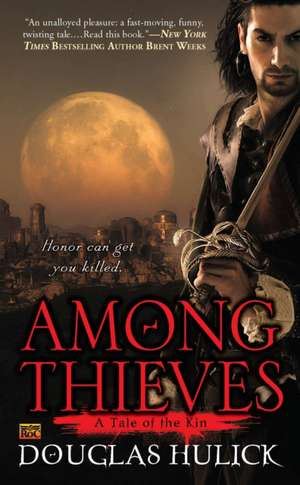 Among Thieves: A Tale of the Kin de Douglas Hulick