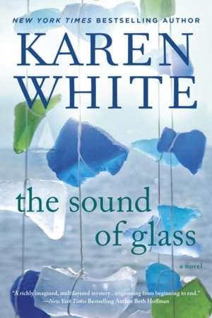 The Sound of Glass de Karen White