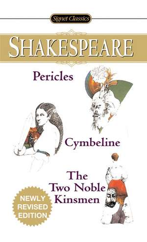 Pericles, Cymbeline And The Two Noble Kinsmen de William Shakespeare