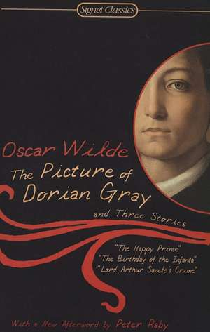 The Picture Of Dorian Gray: And Three Stories de Oscar Wilde