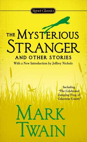 The Mysterious Stranger and Other Stories de Mark Twain