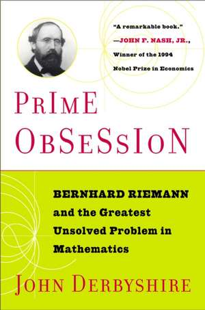 Prime Obsession:  Berhhard Riemann and the Greatest Unsolved Problem in Mathematics de John Derbyshire
