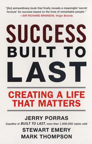 Success Built to Last:  Creating a Life That Matters de Stewart Emery