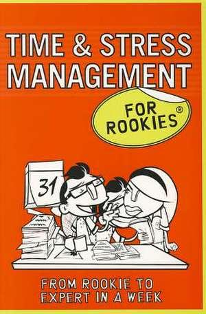 Time & Stress Management for Rookies. [Frances Kay] de Frances Kay