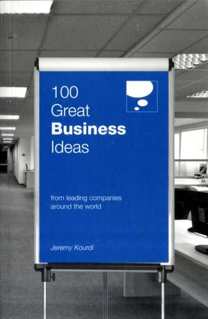 100 Great Business Ideas de JEREMY KOURDI