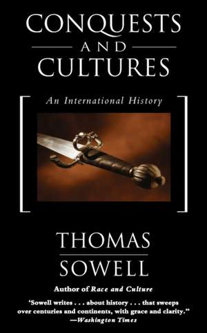 Conquests and Cultures: An International History de Thomas Sowell