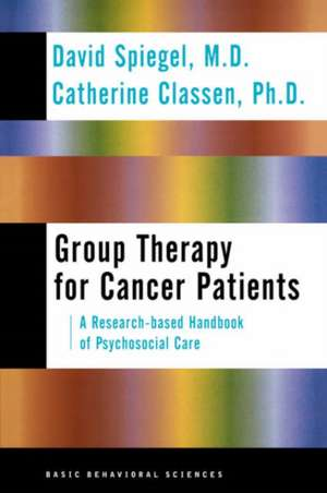 Group Therapy For Cancer Patients: A Research-based Handbook Of Psychosocial Care de David Spiegel