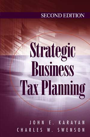 Strategic Business Tax Planning de John E. Karayan