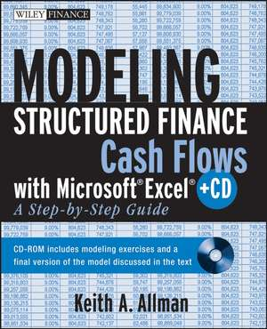 Modeling Structured Finance Cash Flows with Microsoft  Excel: A Step–by–Step Guide de Keith A. Allman