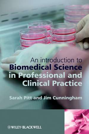 An Introduction to Biomedical Science in Professional and Clinical Practice de Sarah Jane Pitt