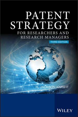 Patent Strategy: For Researchers and Research Managers de H. Jackson Knight