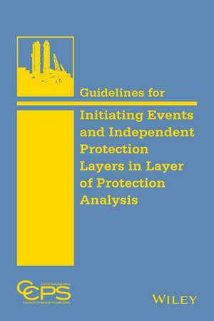 Guidelines for Initiating Events and Independent Protection Layers in Layer of Protection Analysis imagine