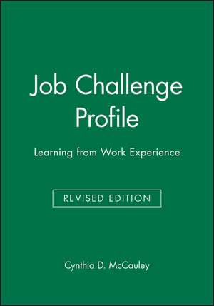 Job Challenge Profile: Learning from Work Experience de Cynthia D. McCauley