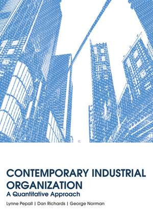 Contemporary Industrial Organization: A Quantitative Approach de Lynne Pepall