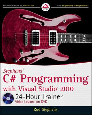 Stephens′ C# Programming with Visual Studio 2010 24–Hour Trainer