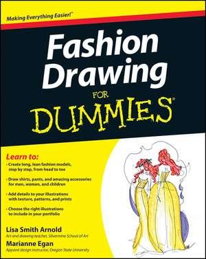 Fashion Drawing For Dummies de Lisa Arnold