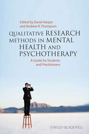 Qualitative Research Methods in Mental Health and Psychotherapy: A Guide for Students and Practitioners de David Harper