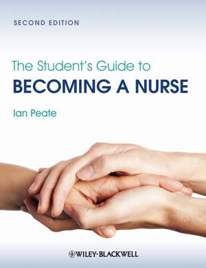 The Student′s Guide to Becoming a Nurse
