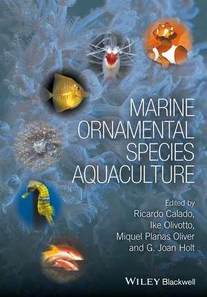 Marine Ornamental Species Aquaculture de Ricardo Calado