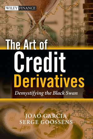 The Art of Credit Derivatives: Demystifying the Black Swan de Joao Garcia